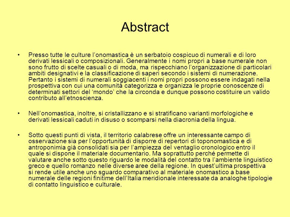 Obiettivo Presentare alcune interessanti correlazioni individuate tra toponimi principalmente, ma anche antroponimi, ed elementi corradicali di numerali (ordinali e cardinali) cristallizzatisi a livello lessemico.