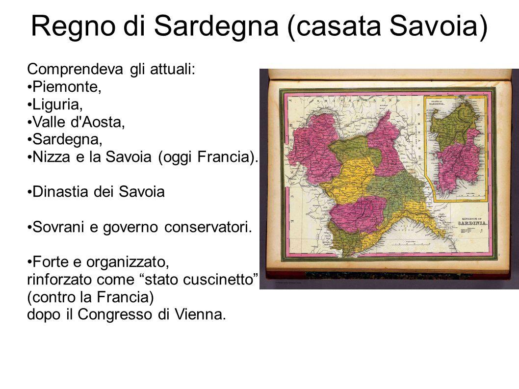 Comprendeva gli attuali: Piemonte, Liguria, Valle d'Aosta, Sardegna, Nizza e la Savoia (oggi Francia). Dinastia dei Savoia Sovrani e governo conservat