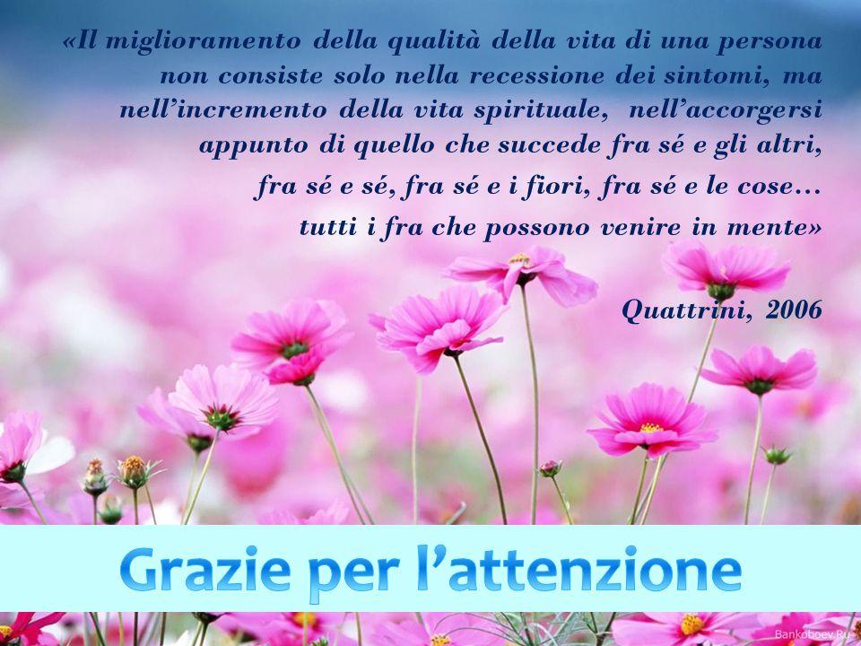 «Il miglioramento della qualità della vita di una persona non consiste solo nella recessione dei sintomi, ma nell'incremento della vita spirituale, ne