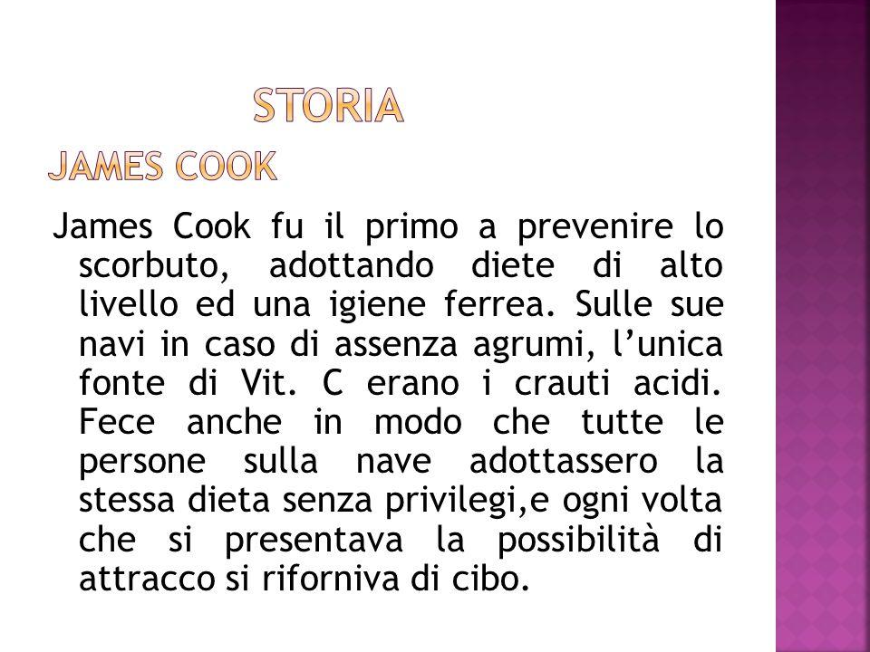 James Cook fu il primo a prevenire lo scorbuto, adottando diete di alto livello ed una igiene ferrea. Sulle sue navi in caso di assenza agrumi, l'unic
