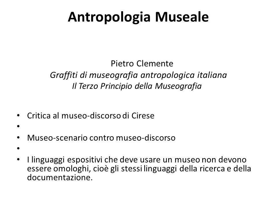 Antropologia Museale Pietro Clemente Graffiti di museografia antropologica italiana Il Terzo Principio della Museografia Critica al museo-discorso di