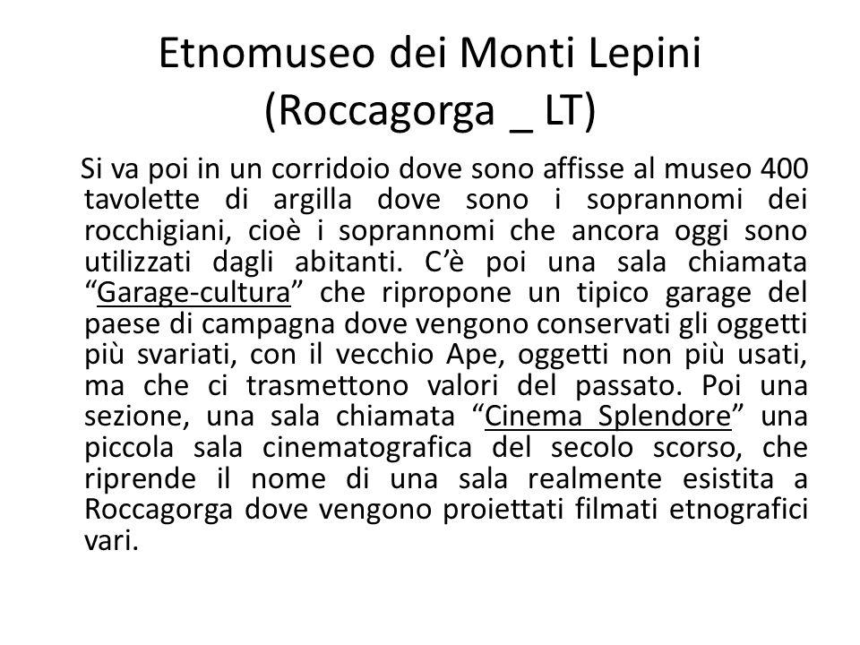 Etnomuseo dei Monti Lepini (Roccagorga _ LT) Si va poi in un corridoio dove sono affisse al museo 400 tavolette di argilla dove sono i soprannomi dei