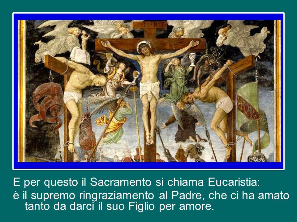 anticipo del sacrificio della croce, e in quelle parole: