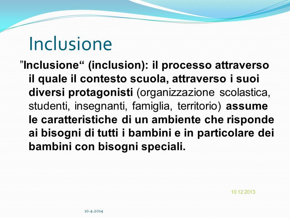 """10.12.2013 """"Inclusione"""" (inclusion): il processo attraverso il quale il contesto scuola, attraverso i suoi diversi protagonisti (organizzazione scolas"""