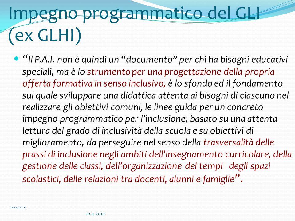 """Impegno programmatico del GLI (ex GLHI) """" Il P.A.I. non è quindi un """"documento"""" per chi ha bisogni educativi speciali, ma è lo strumento per una proge"""
