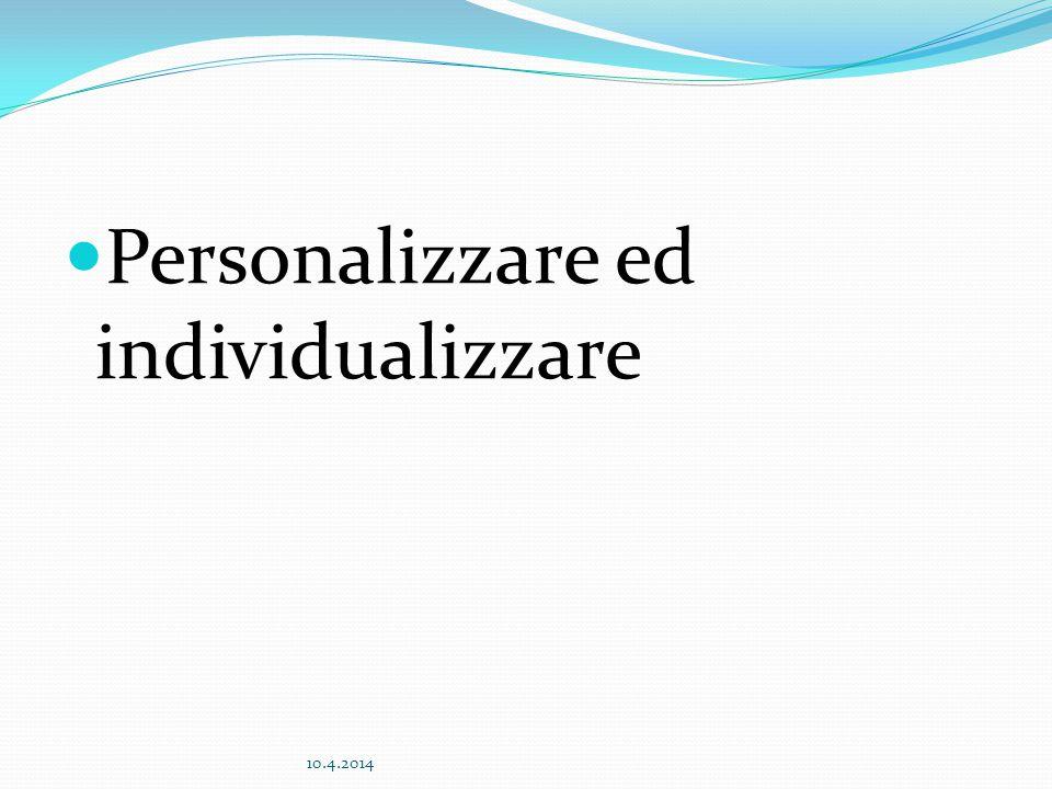 Personalizzare ed individualizzare 10.4.2014