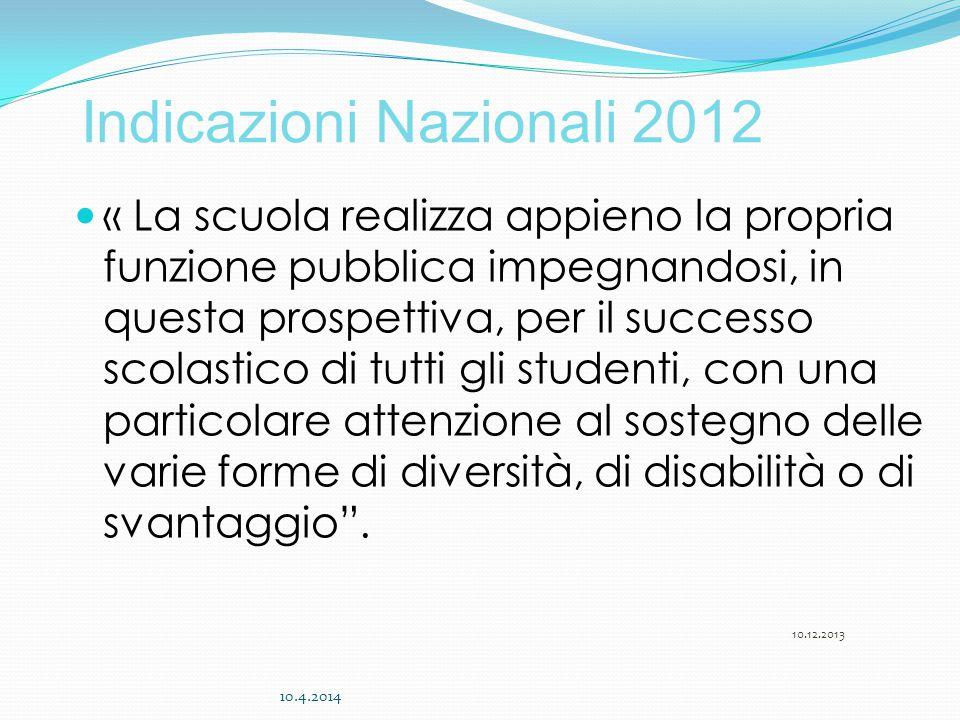 « La scuola realizza appieno la propria funzione pubblica impegnandosi, in questa prospettiva, per il successo scolastico di tutti gli studenti, con una particolare attenzione al sostegno delle varie forme di diversità, di disabilità o di svantaggio .
