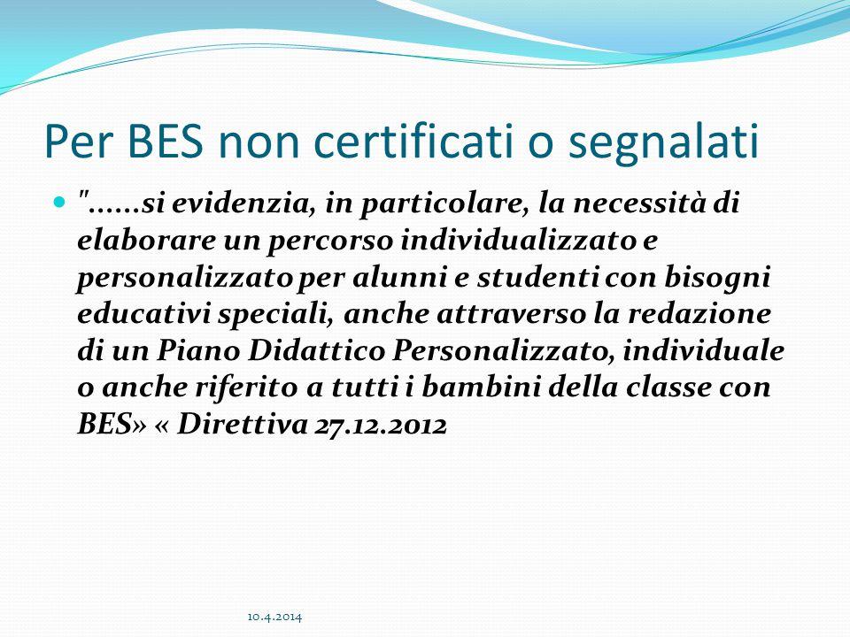 Per BES non certificati o segnalati