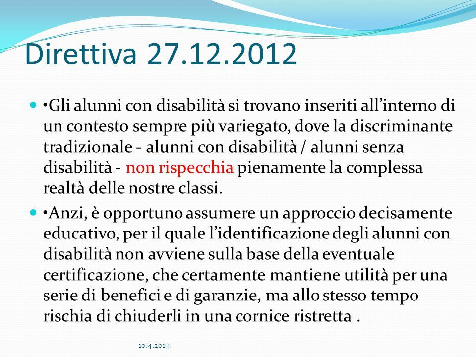 Direttiva 27.12.2012 Gli alunni con disabilità si trovano inseriti all'interno di un contesto sempre più variegato, dove la discriminante tradizionale