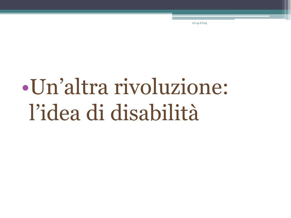 Un'altra rivoluzione: l'idea di disabilità 10.4.2014