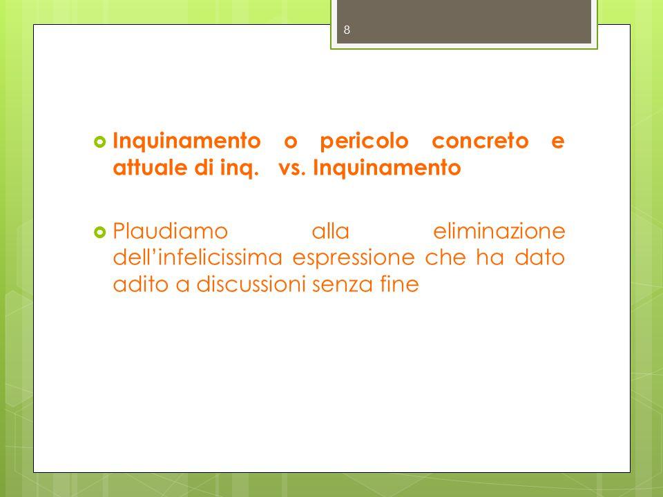  Inquinamento secondo l'art.17 vs inquinamento mediante superamento CSR  Il D.M.