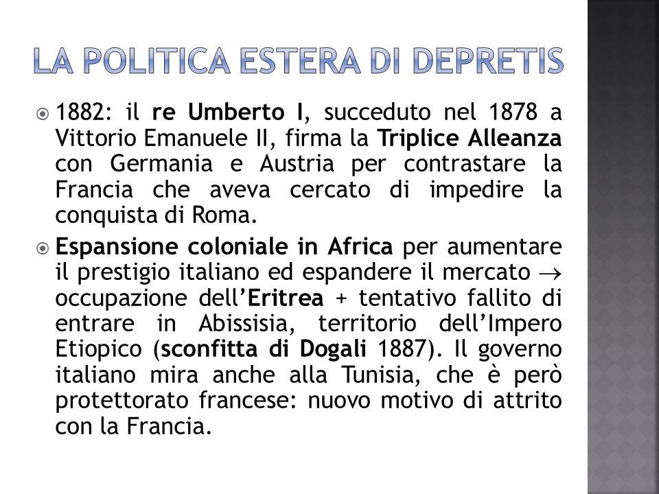  1882: il re Umberto I, succeduto nel 1878 a Vittorio Emanuele II, firma la Triplice Alleanza con Germania e Austria per contrastare la Francia che a