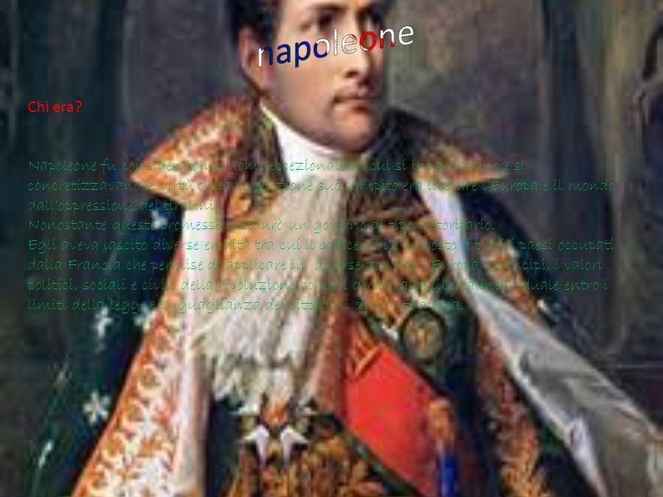 Chi era? Napoleone fu considerato un uomo eccezionale in cui si incarnavano e si concretizzavano le virtù della rivoluzione suo compito era liberare l