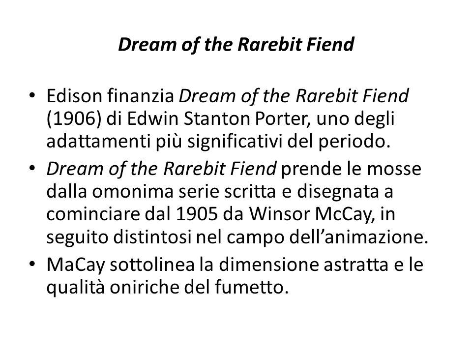 Dream of the Rarebit Fiend Edison finanzia Dream of the Rarebit Fiend (1906) di Edwin Stanton Porter, uno degli adattamenti più significativi del peri
