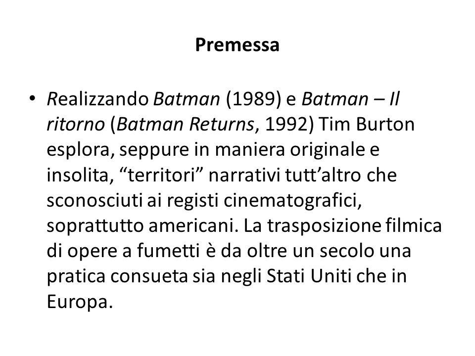 """Premessa Realizzando Batman (1989) e Batman – Il ritorno (Batman Returns, 1992) Tim Burton esplora, seppure in maniera originale e insolita, """"territor"""