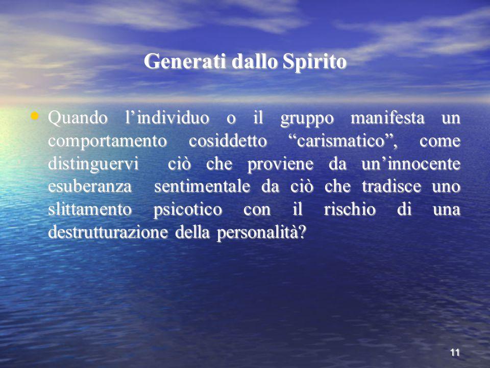 """11 Generati dallo Spirito Quando l'individuo o il gruppo manifesta un comportamento cosiddetto """"carismatico"""", come distinguervi ciò che proviene da un"""