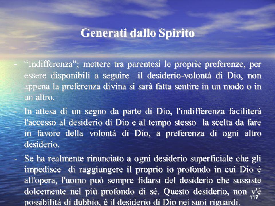 """117 Generati dallo Spirito - """"Indifferenza""""; mettere tra parentesi le proprie preferenze, per essere disponibili a seguire il desiderio-volontà di Dio"""