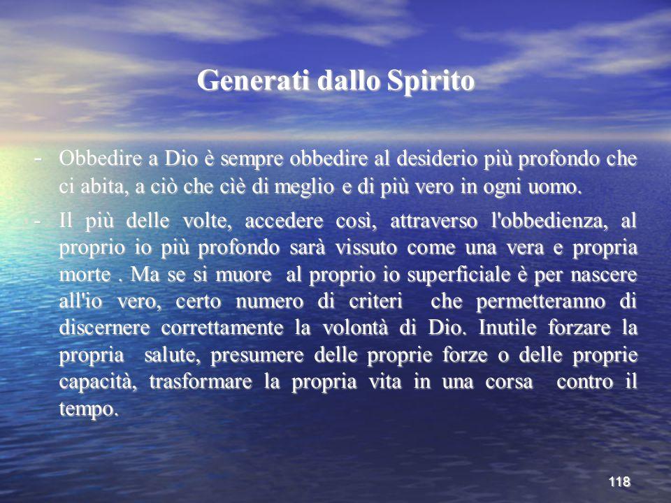 118 Generati dallo Spirito - Obbedire a Dio è sempre obbedire al desiderio più profondo che ci abita, a ciò che cìè di meglio e di più vero in ogni uo