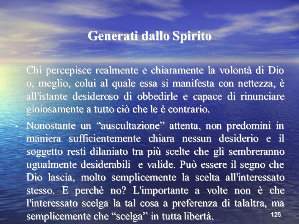 125 Generati dallo Spirito - Chi percepisce realmente e chiaramente la volontà di Dio o, meglio, colui al quale essa si manifesta con nettezza, è all'