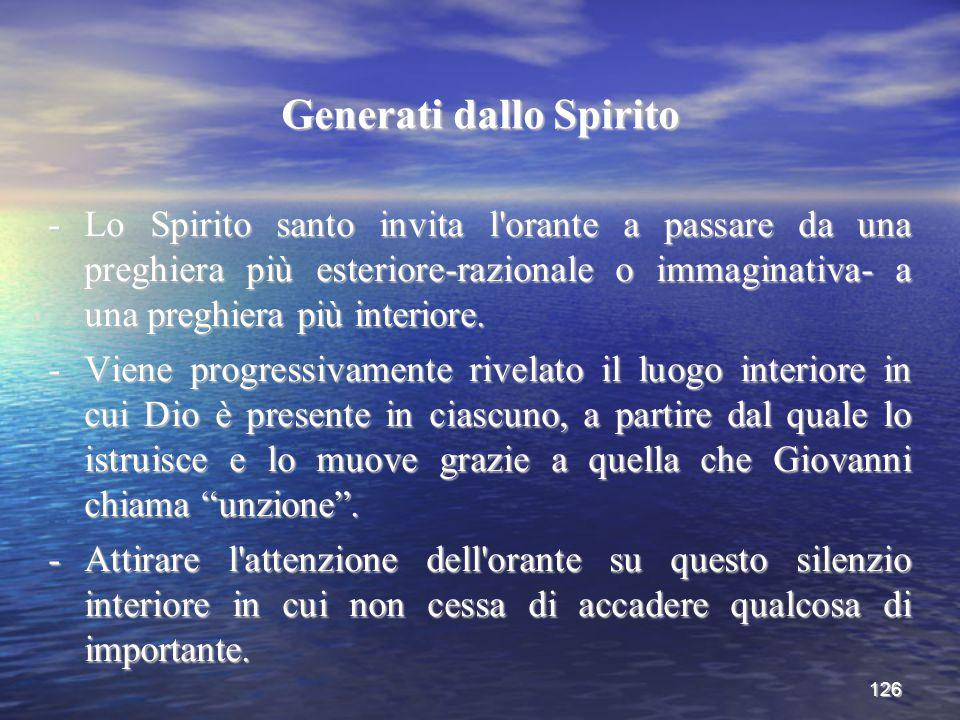 126 Generati dallo Spirito -Lo Spirito santo invita l'orante a passare da una preghiera più esteriore-razionale o immaginativa- a una preghiera più in