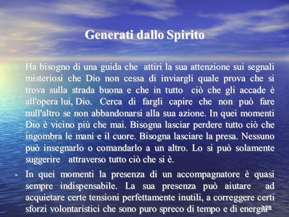 128 Generati dallo Spirito -Ha bisogno di una guida che attiri la sua attenzione sui segnali misteriosi che Dio non cessa di inviargli quale prova che