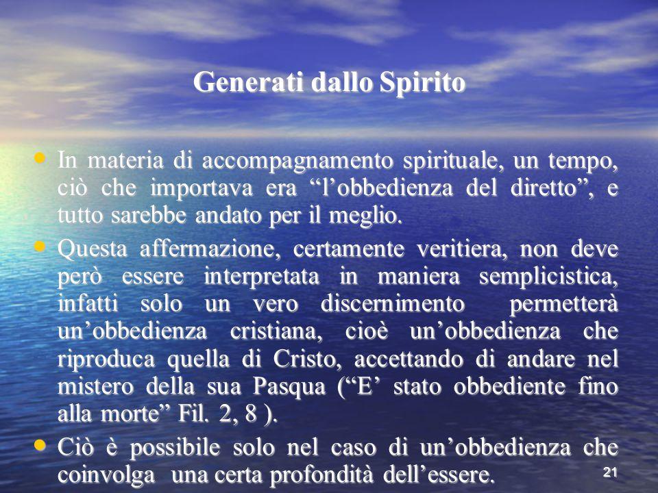 """21 Generati dallo Spirito In materia di accompagnamento spirituale, un tempo, ciò che importava era """"l'obbedienza del diretto"""", e tutto sarebbe andato"""
