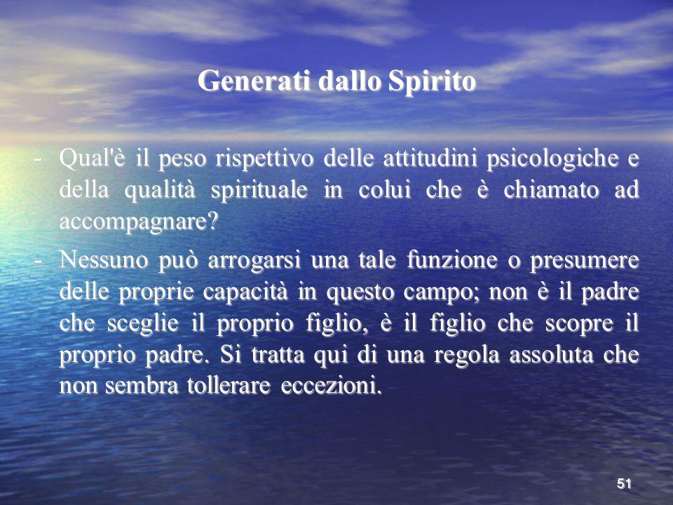 51 Generati dallo Spirito -Qual'è il peso rispettivo delle attitudini psicologiche e della qualità spirituale in colui che è chiamato ad accompagnare?