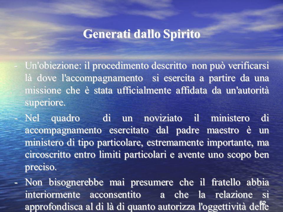 52 Generati dallo Spirito -Un'obiezione: il procedimento descritto non può verificarsi là dove l'accompagnamento si esercita a partire da una missione