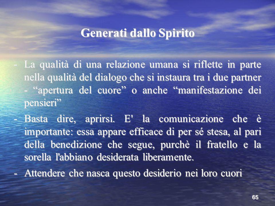 """65 Generati dallo Spirito -La qualità di una relazione umana si riflette in parte nella qualità del dialogo che si instaura tra i due partner - """"apert"""