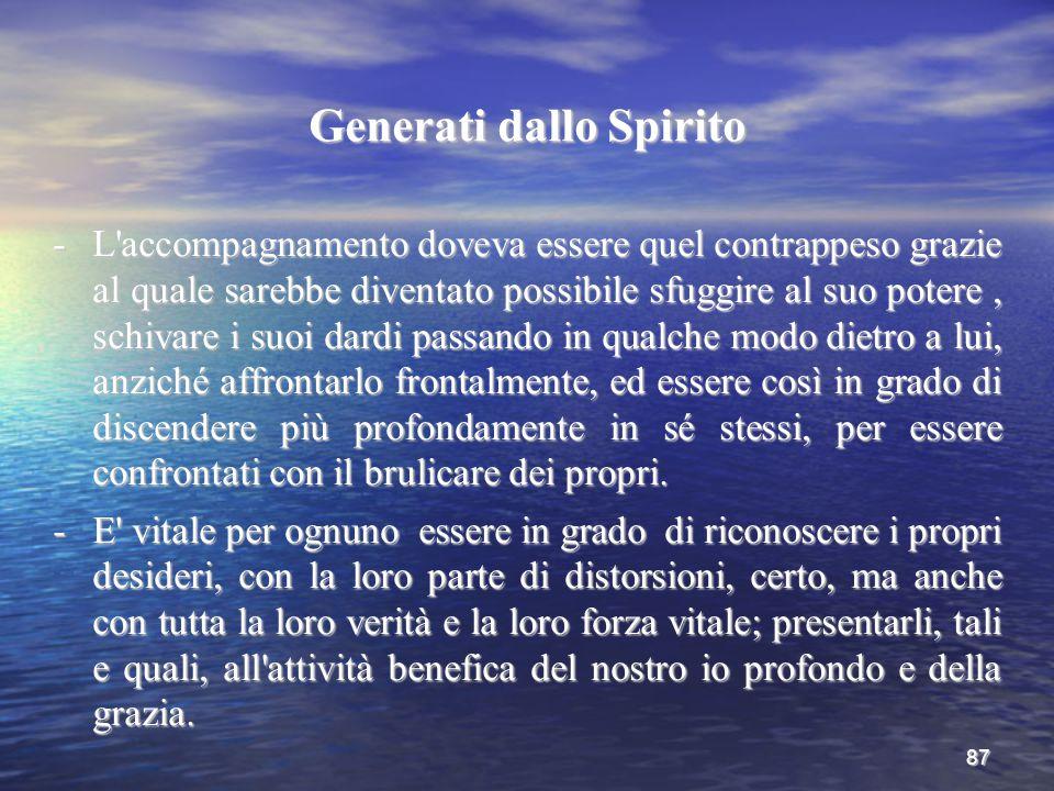 87 Generati dallo Spirito -L'accompagnamento doveva essere quel contrappeso grazie al quale sarebbe diventato possibile sfuggire al suo potere, schiva