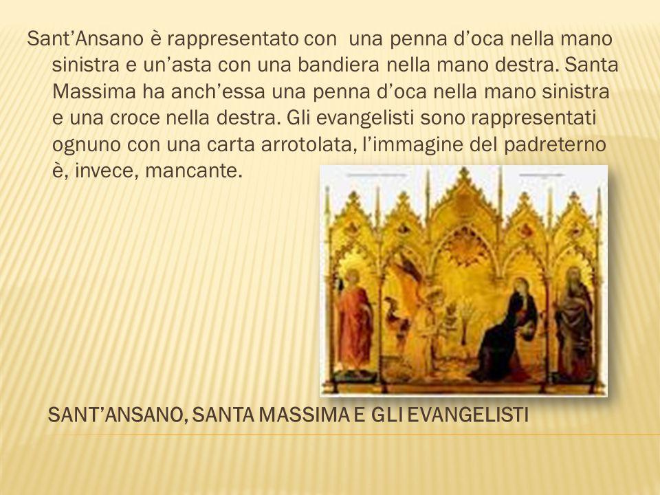 Sant'Ansano è rappresentato con una penna d'oca nella mano sinistra e un'asta con una bandiera nella mano destra. Santa Massima ha anch'essa una penna