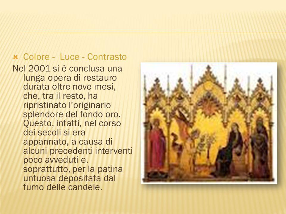  Colore - Luce - Contrasto Nel 2001 si è conclusa una lunga opera di restauro durata oltre nove mesi, che, tra il resto, ha ripristinato l'originario
