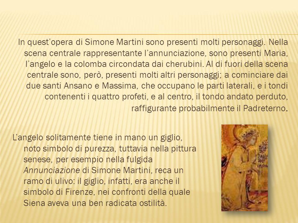 In quest'opera di Simone Martini sono presenti molti personaggi. Nella scena centrale rappresentante l'annunciazione, sono presenti Maria, l'angelo e
