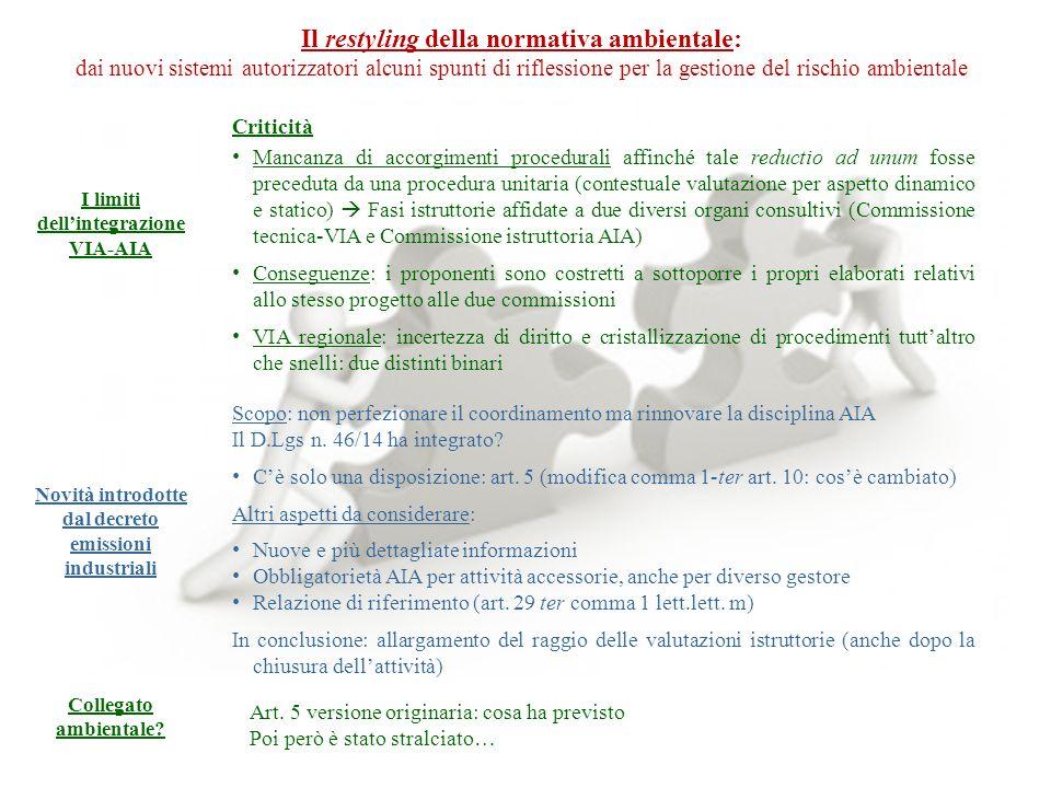 Il restyling della normativa ambientale: dai nuovi sistemi autorizzatori alcuni spunti di riflessione per la gestione del rischio ambientale I limiti