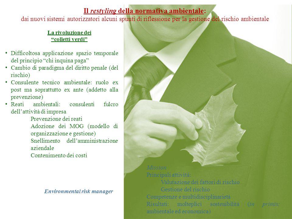 Il restyling della normativa ambientale: dai nuovi sistemi autorizzatori alcuni spunti di riflessione per la gestione del rischio ambientale La rivolu