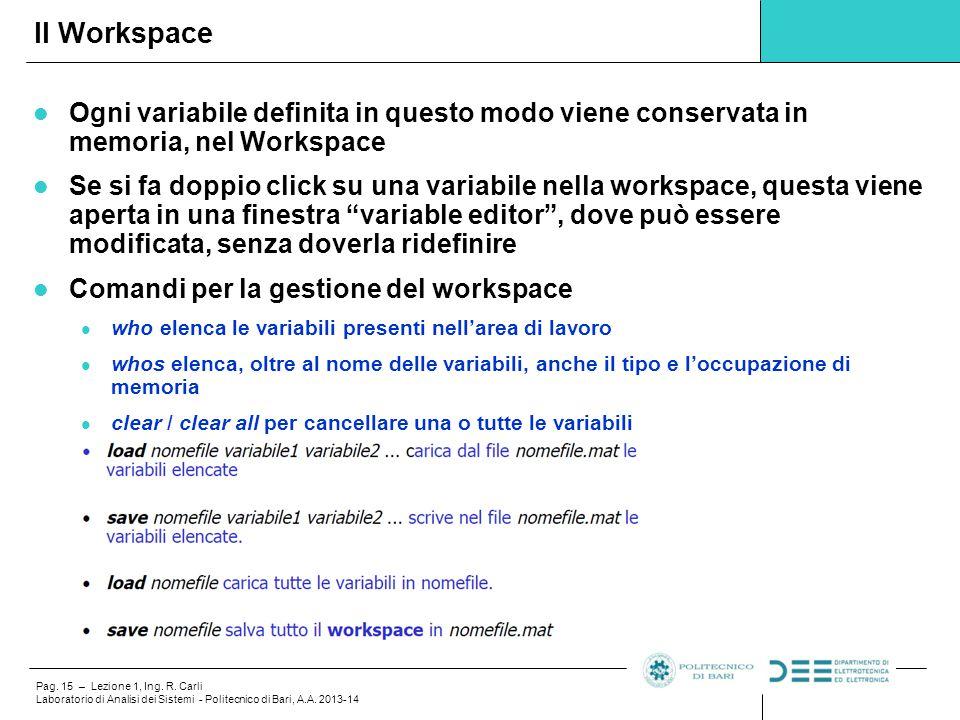 Pag. 15 – Lezione 1, Ing. R. Carli Laboratorio di Analisi dei Sistemi - Politecnico di Bari, A.A. 2013-14 Ogni variabile definita in questo modo viene