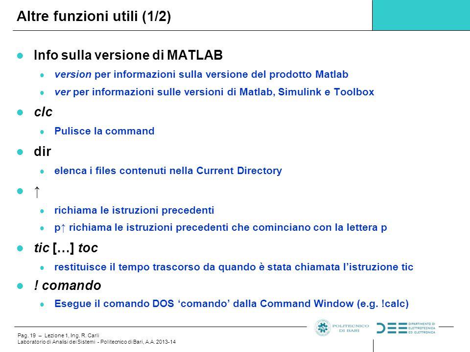 Pag. 19 – Lezione 1, Ing. R. Carli Laboratorio di Analisi dei Sistemi - Politecnico di Bari, A.A. 2013-14 Info sulla versione di MATLAB version per in