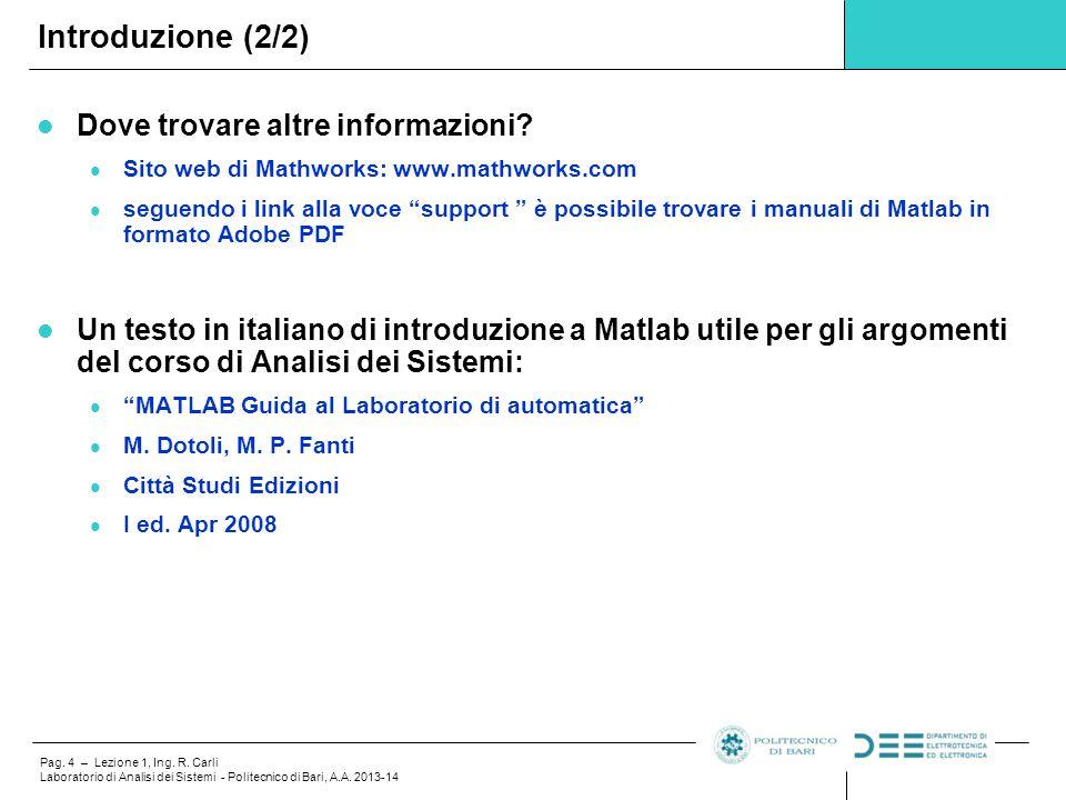 Pag. 4 – Lezione 1, Ing. R. Carli Laboratorio di Analisi dei Sistemi - Politecnico di Bari, A.A. 2013-14 Dove trovare altre informazioni? Sito web di