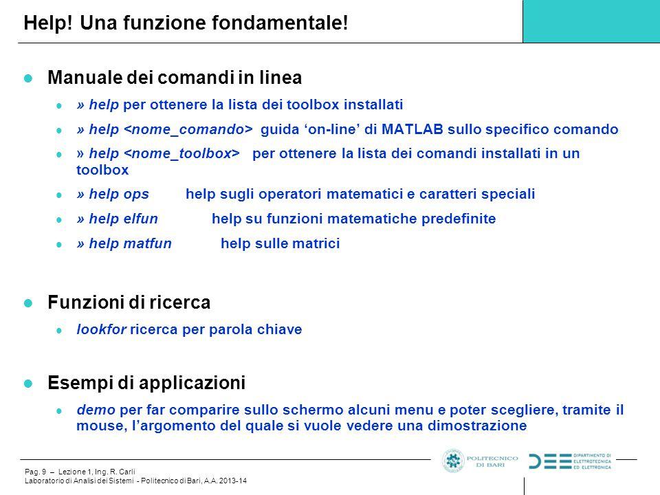 Pag. 9 – Lezione 1, Ing. R. Carli Laboratorio di Analisi dei Sistemi - Politecnico di Bari, A.A. 2013-14 Manuale dei comandi in linea » help per otten