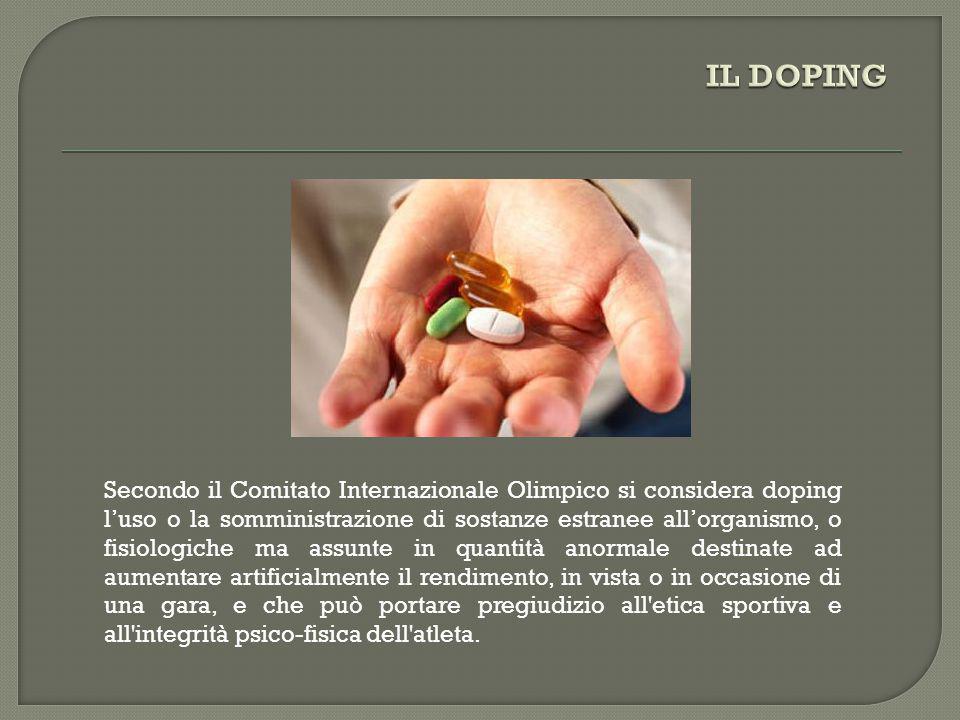 Secondo il Comitato Internazionale Olimpico si considera doping l'uso o la somministrazione di sostanze estranee all'organismo, o fisiologiche ma assu