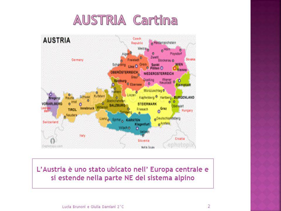 L'Austria è uno stato ubicato nell' Europa centrale e si estende nella parte NE del sistema alpino 2 Lucia Brunoni e Giulia Damiani 2^C
