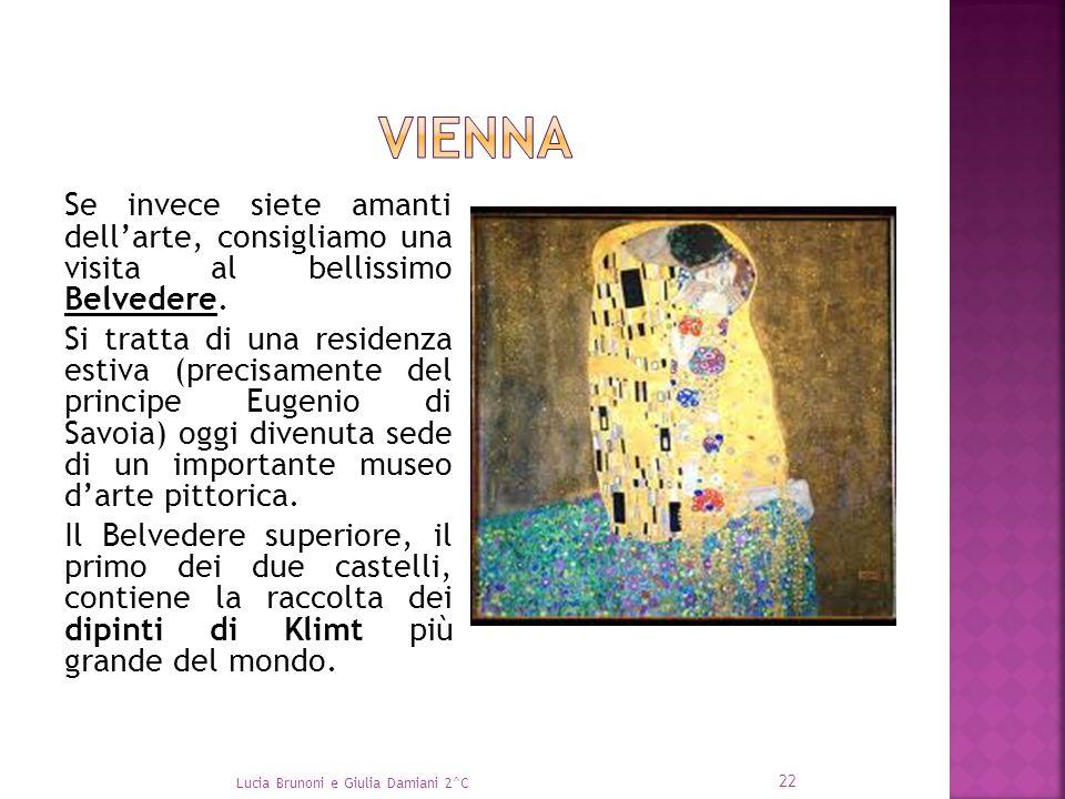 Se invece siete amanti dell'arte, consigliamo una visita al bellissimo Belvedere. Si tratta di una residenza estiva (precisamente del principe Eugenio