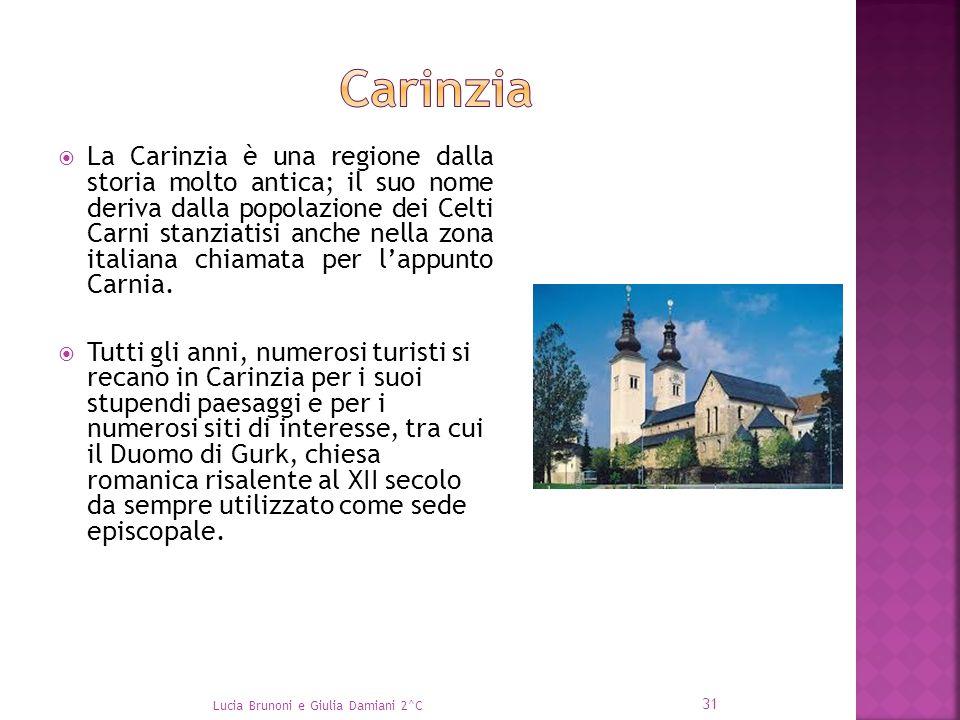  La Carinzia è una regione dalla storia molto antica; il suo nome deriva dalla popolazione dei Celti Carni stanziatisi anche nella zona italiana chia
