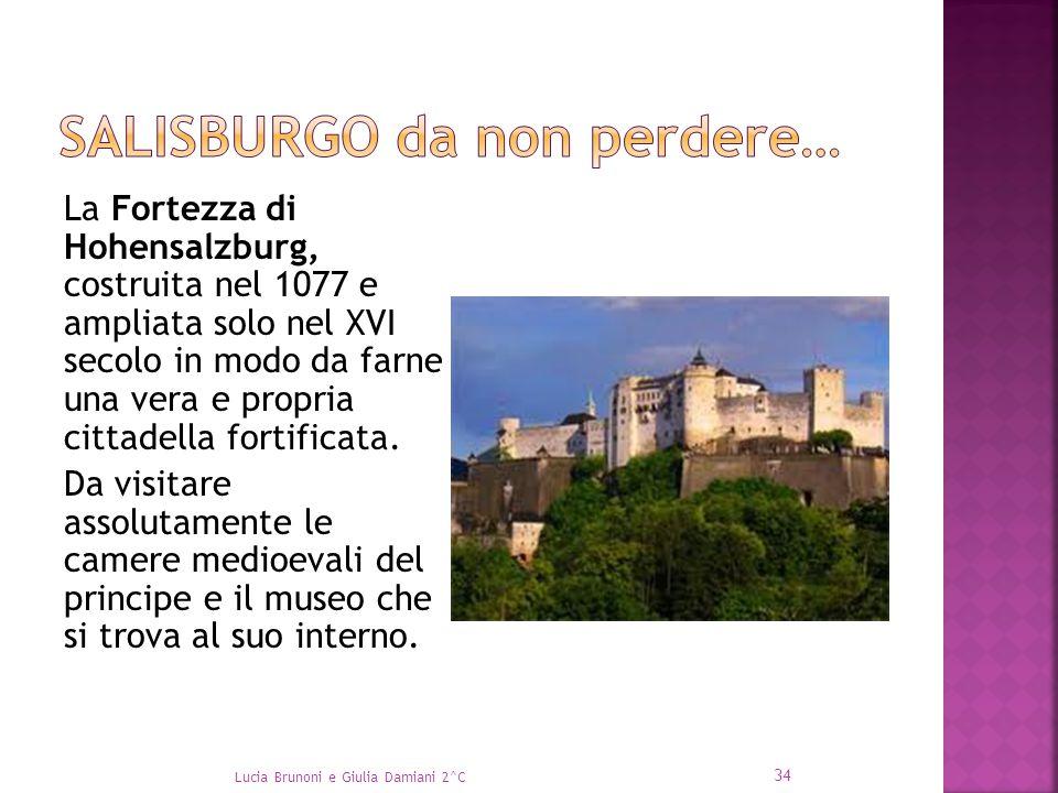 La Fortezza di Hohensalzburg, costruita nel 1077 e ampliata solo nel XVI secolo in modo da farne una vera e propria cittadella fortificata. Da visitar