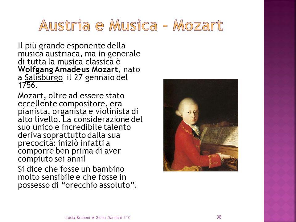 Il più grande esponente della musica austriaca, ma in generale di tutta la musica classica è Wolfgang Amadeus Mozart, nato a Salisburgo il 27 gennaio