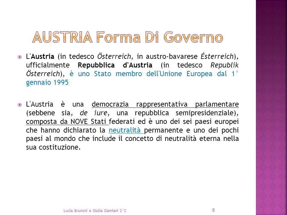  L'Austria (in tedesco Österreich, in austro-bavarese Ésterreich), ufficialmente Repubblica d'Austria (in tedesco Republik Österreich), è uno Stato m