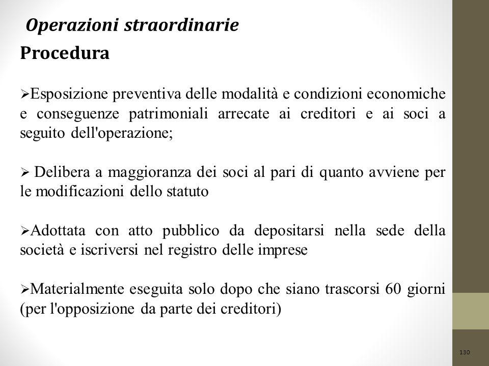 130 Operazioni straordinarie Procedura  Esposizione preventiva delle modalità e condizioni economiche e conseguenze patrimoniali arrecate ai creditor