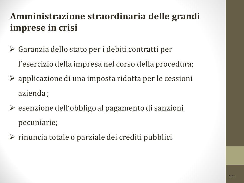 175 Amministrazione straordinaria delle grandi imprese in crisi  Garanzia dello stato per i debiti contratti per l'esercizio della impresa nel corso