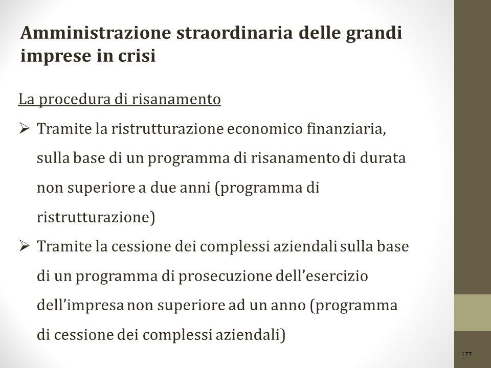 177 Amministrazione straordinaria delle grandi imprese in crisi La procedura di risanamento  Tramite la ristrutturazione economico finanziaria, sulla