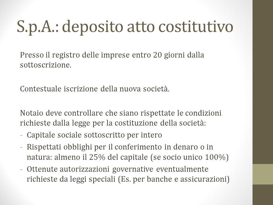 S.p.A.: iscrizione presso il registro delle imprese Solo con l iscrizione la società acquista la personalità giuridica.